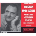 WAGNER:TRISTAN & ISOLDE (1950):FRANZ KONWITSCHNY(cond)/LGO/LUDWIG SUTHAUS(T)/MARGARETE BAUMER(S)/ETC