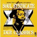 SOUL SYNDICATE- DUB CLASSICS<限定盤>