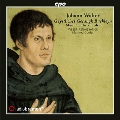 Johann Walter: Songs By Martin Luther