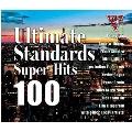 Ultimate Standards SUPER HITS 100