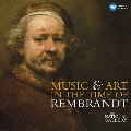Music & Art in the Time of Rembrandt<初回限定生産>