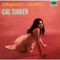Demasiado Caliente/Cal Tjader Goes Latin