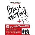 SING LIKE TALKING 30th ANNIVERSARY ISSUE Blaze The Trail~昨日まで、そして今日から~