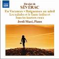 Severac: Piano Music Vol.2 - En Vacances, Baigneuses au Soleil, etc