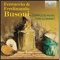 Ferruccio & Ferdinando Busoni: Complete Music for Clarinet