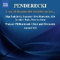 Penderecki: A Sea of Dreams did Breathe on Me...