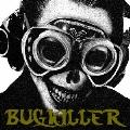 BUGKILLER  [CD+DVD]<初回生産限定盤>