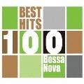 ベスト・ヒット100 ボサ・ノヴァ