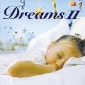 DreamsII ドリームス