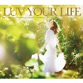 LUV YOUR LIFE Palette Sounds Presents. Compiled by Tomoki Seto - Cradle Orchestra -