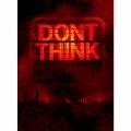 DON'T THINK-LIVE AT FUJI ROCK FESTIVAL- リミテッド・エディション [CD+DVD+28P写真集]<初回生産限定盤>