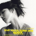 DIVE YOUTH, SONIK DIVE [CD+DVD+LP]<15周年記念初回限定盤>