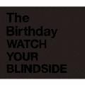 WATCH YOUR BLINDSIDE<期間限定生産スペシャルプライス盤>
