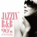 Jazzin' R&B -90's selection-