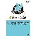 ALICE × NEWS ZERO ALICE CONCERT TOUR 2013 ~47都道府県 全64公演ツアー完全密着~