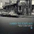 ハード・トゥ・エクスプレイン~ファンキー・ブルース 68~84