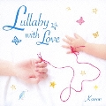 Lullaby with Love ~愛を紡ぐ子守唄~