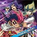 遊☆戯☆王ZEXAL VOCAL BEST!!