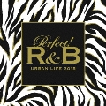 Perfect! R&B 6 URBAN LIFE 2015