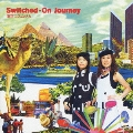 Switched-On Journey<通常盤>