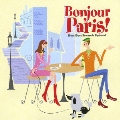 ボンジュール・パリ!~ボン・ボン・フレンチ・スペシアル