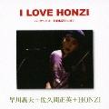 I LOVE HONZI