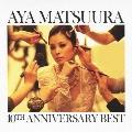 松浦亜弥 10TH ANNIVERSARY BEST [CD+DVD]
