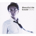 Beautiful life/GAME [CD+DVD]<初回限定「Beautiful life」Music Clip DVD付盤>