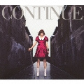 CONTINUE [CD+DVD]<初回限定盤>