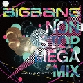 BIGBANG NON STOP MEGA MIX mixed by DJ WILDPARTY