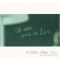 TERRACE HOUSE TUNES WE WERE ONCE IN LOVE [CD+DVD]<初回限定盤>