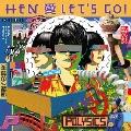 HEN 愛 LET'S GO!