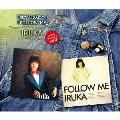 イルカ アーカイブVol.3 「我が心の友へ」「FOLLOW ME」 +ボーナス・ディスク