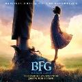 BFG:ビッグ・フレンドリー・ジャイアント オリジナル・サウンドトラック<数量限定生産盤>
