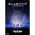 Born in the EXILE~三代目J Soul Brothersの奇跡~ [Blu-ray Disc+ブックレット]<初回生産限定版>