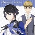 ☆2nd SHOW TIME 1☆揚羽&揚羽×蜂矢/「スタミュ」ミュージカルソングシリーズ