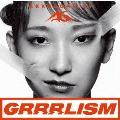 GRRRLISM [CD+DVD]<初回生産限定盤>