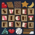 Sweet Night Fever<完全生産限定盤>