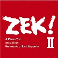 ZEK!II A Piano Trio only plays the music of Led Zeppelin