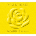 Let's GOAL!-薔薇色の人生- [2CD+ブックレット]<初回限定盤 Yellow>