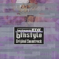「beatmania 2DX 6th Style」Original Soundtrack