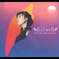 feel well [CD+DVD]<初回限定盤>