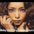安室奈美恵/Baby Don't Cry [AVCD-31176]