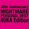 20th Anniversary NIGHTMARE PERSONAL BEST RUKA Edition