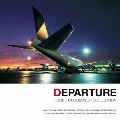 DEPARTURE -HOUSE/CROSSOVER COLLECTION-