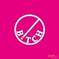 B!tch<数量限定盤>