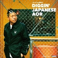 DIGGIN' JAPANESE AOR mixed by MURO