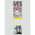 チャールズ・アイヴズ: 「Universe, Incomplete」 ドキュメンタリー「答えのないアイヴズ」~アメリカ音楽の先駆者