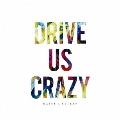 DRIVE US CRAZY<通常盤>