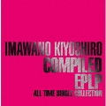 COMPILED EPLP ALL TIME SINGLE COLLECTION [3CD+ブックレット]<初回生産限定盤>
